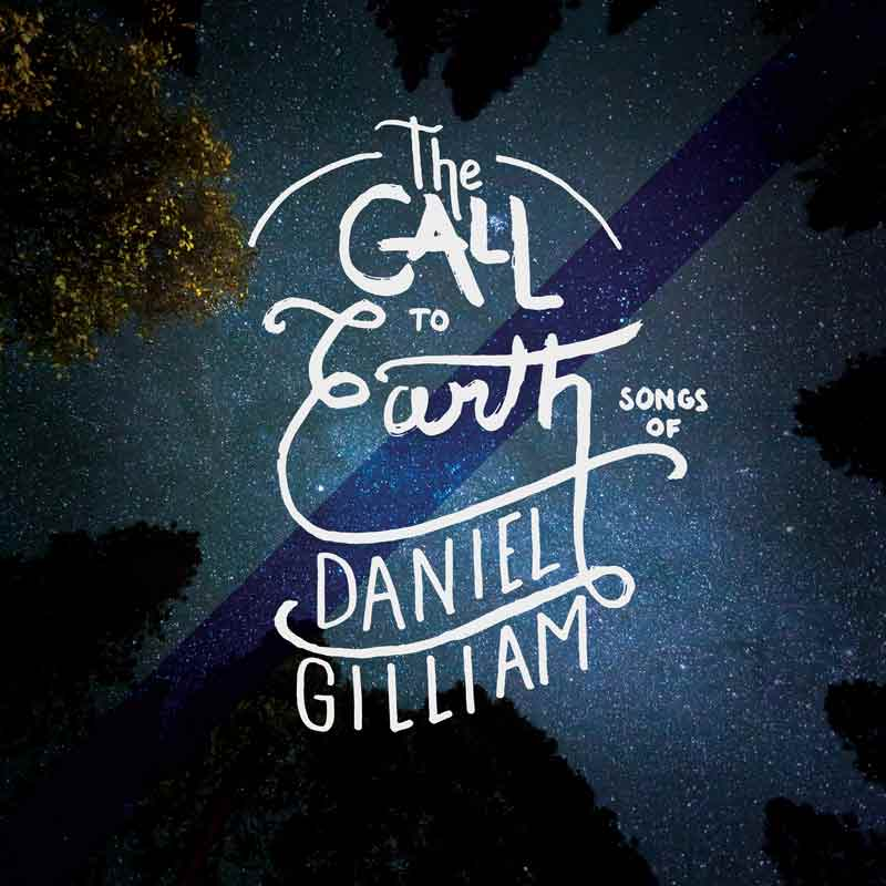 Rustic and hand drawn artwork of the phrase The Call to Earth over a backdrop of a starry night through the trees as if the viewer were laying on the grass looking up through the trees.